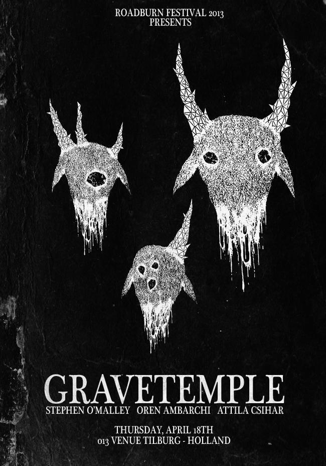 GRAVETEMPLE (Attila Csihar, Oren Ambarchi, Stephen O'Malley) @ Roadburn Festival @ 013