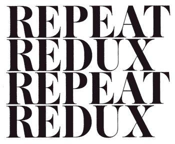 REPEAT REDUX