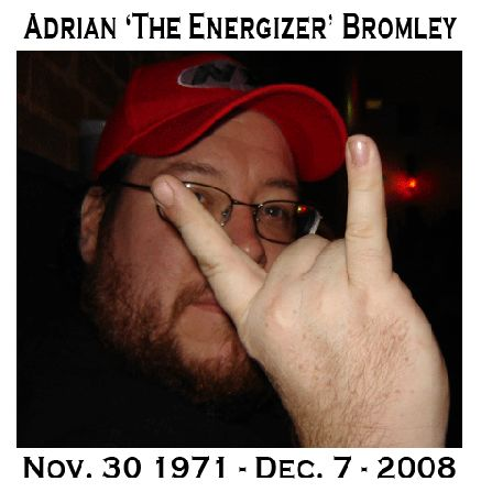 R.I.P. Adrian :(