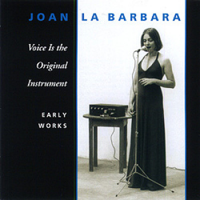 RECOMMENDED: Joan La Barbara - Voice is the original Instrumen