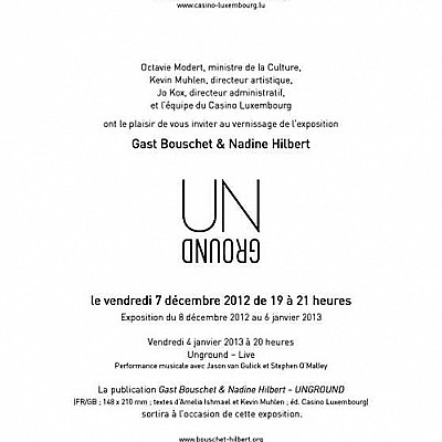 UNGROUND show by Gast Bouschet & Nadine Hilbert