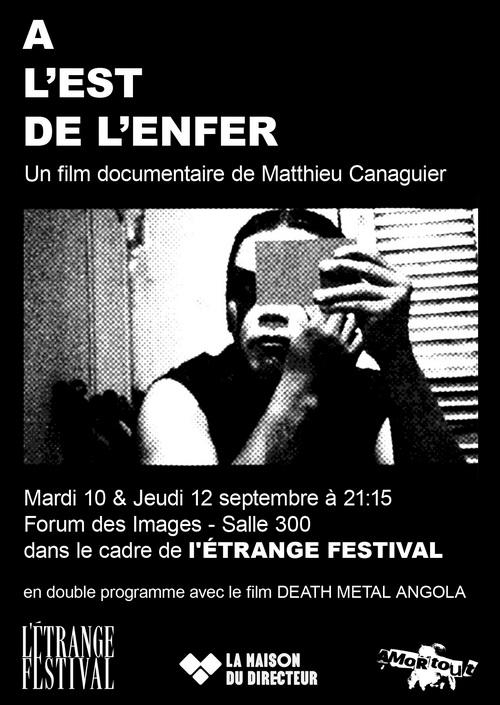 «A l'est de l'enfer» by Matthieu Canaguier screenings at this weeks l'Étrange Festival, Paris.