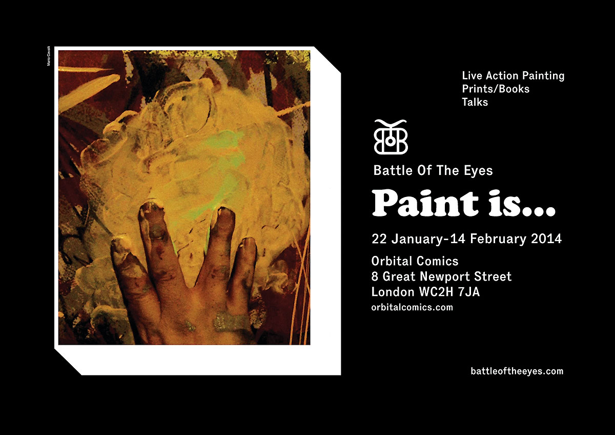 """Battle Of The Eyes """"Paint is..."""" show opening 22 Jan/London"""