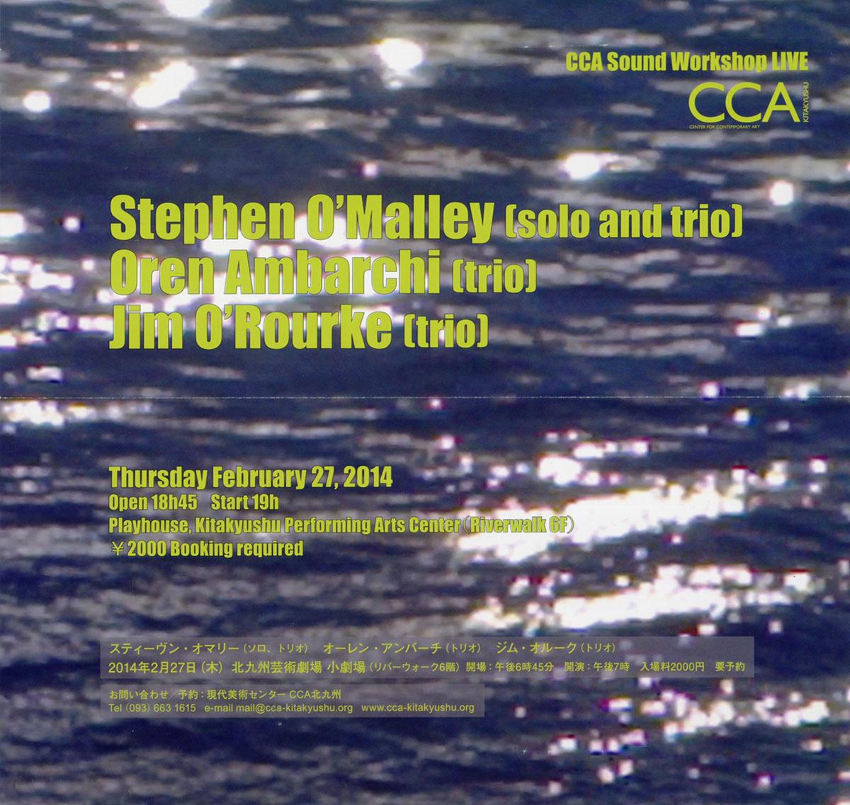O'ROURKE / O'MALLEY / AMBARCHI CCA Sound Workshop Kitakyushu Japan 27 Feb 014 flyer