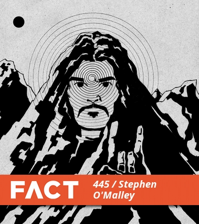 FACT MIX 445: STEPHEN O'MALLEY
