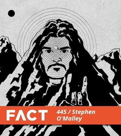 FACT MIX 445: STEPHEN O'MALLEY