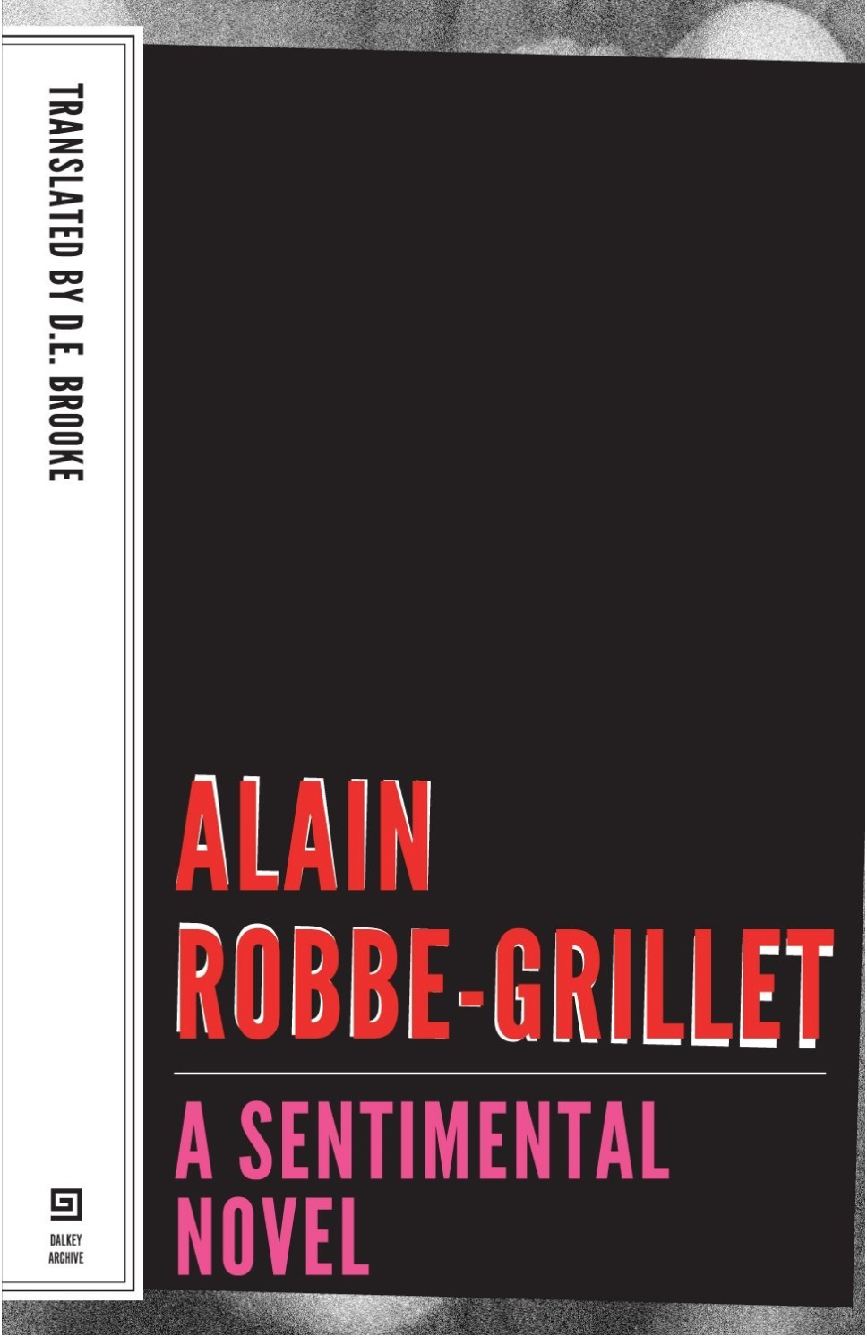 A Sentimental Novel, Alain Robbe-Grillet's final book, now available in English translation