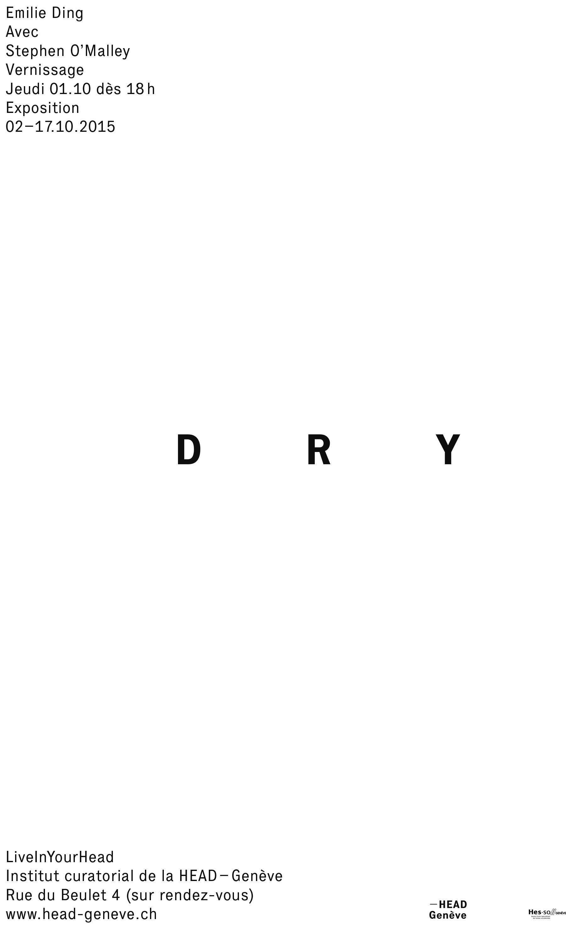 D R Y - Emilie Ding with Stephen O'Malley - Opening 01 OCT 2015 at 6 pm at Live In Your Head - Geneva