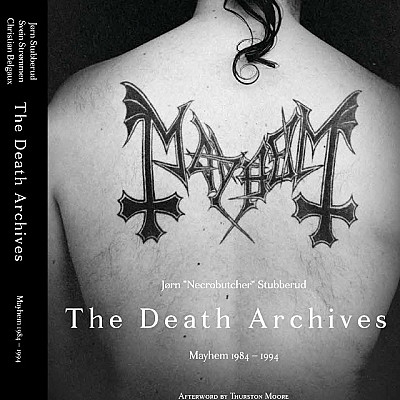 """The Death Archives: Mayhem 1984-94"" by Jørn NECROBUTCHER Stubberud"