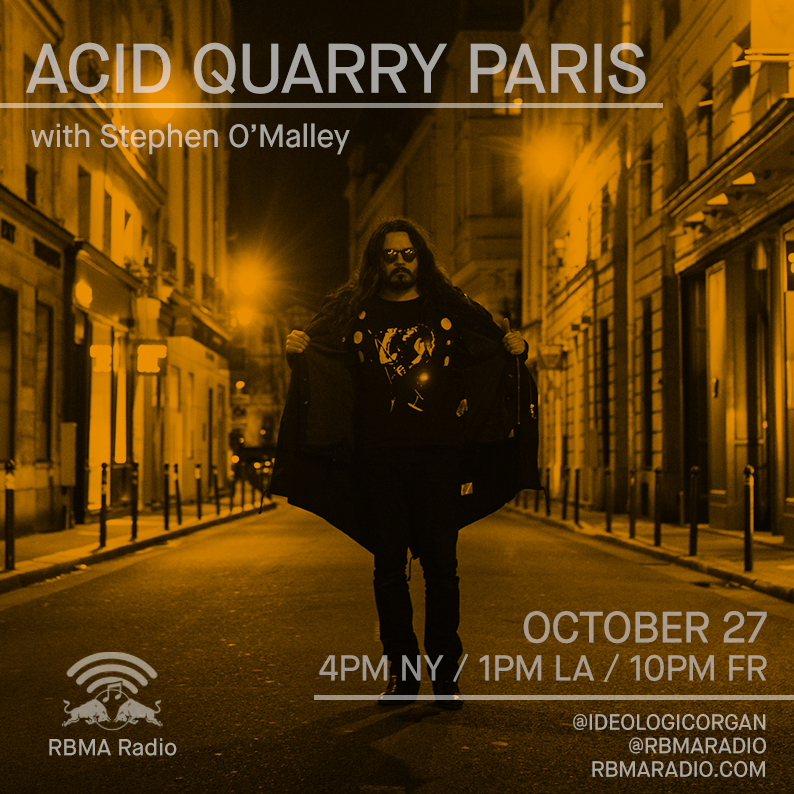 Stephen O'Malley ACID QUARRY PARIS ep1 broadcasts tonight on RBMA Radio