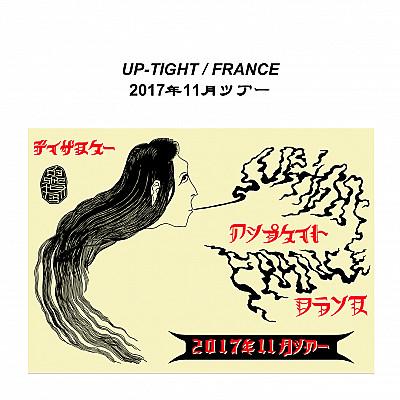 UP-TIGHT / FRANCE 2017年11月ツア / / EURO NOVEMBER TOUR